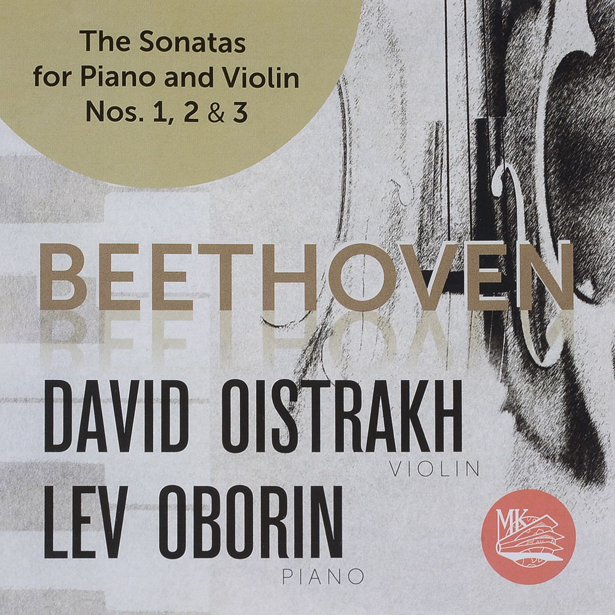 Давид Ойстрах,Лев Оборин David Oistrakh. Lev Oborin. Beethoven. The Sonatas For Piano And Violin No. 1, 2 & 3