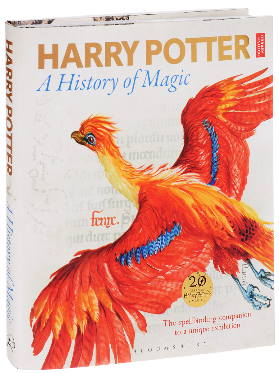 Harry Potter: A History of Magic: The Book of the Exhibition rowling j harry potter a history of magic