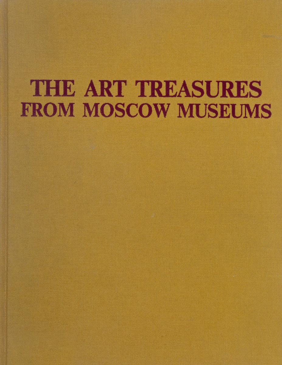 Борис Бродский The Art Treasures from Moscow Museums борис веймарн марина кузьмина искусство и жизнь art and life