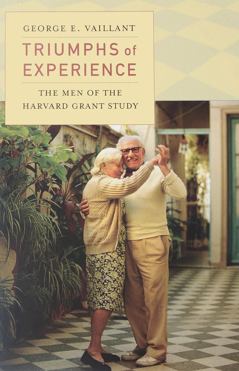 Triumphs of Experience: The Men of the Harvard Grant Study косметика для мамы natura siberica крем для ног облепиховый 75 мл