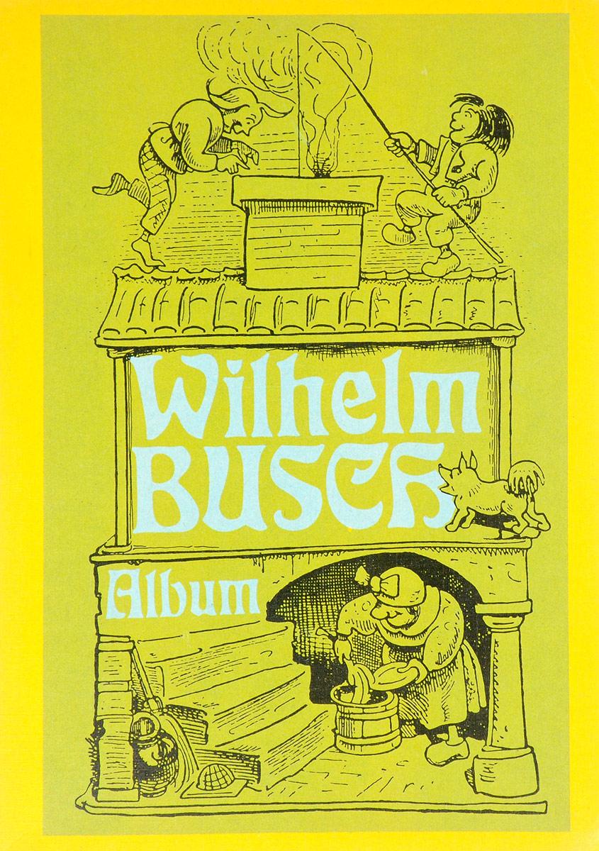 Wilhelm Busch. Album wilhelm busch album