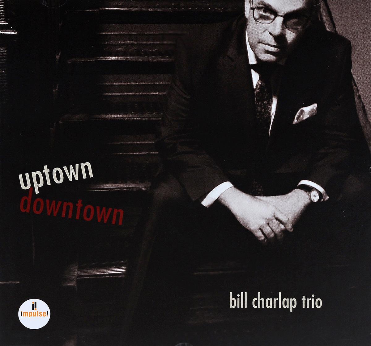 Bill Charlap Trio Bill Charlap Trio. Uptown, Downtown дайана кролл тони беннетт bill charlap trio tony bennett