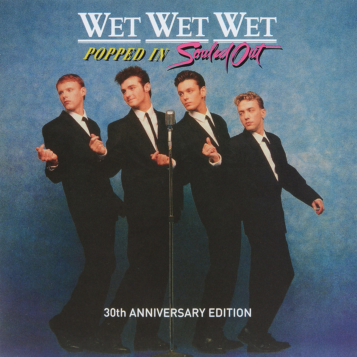 Wet Wet Wet Wet Wet Wet. Popped In Souled Out 30th Anniversary Edition wet