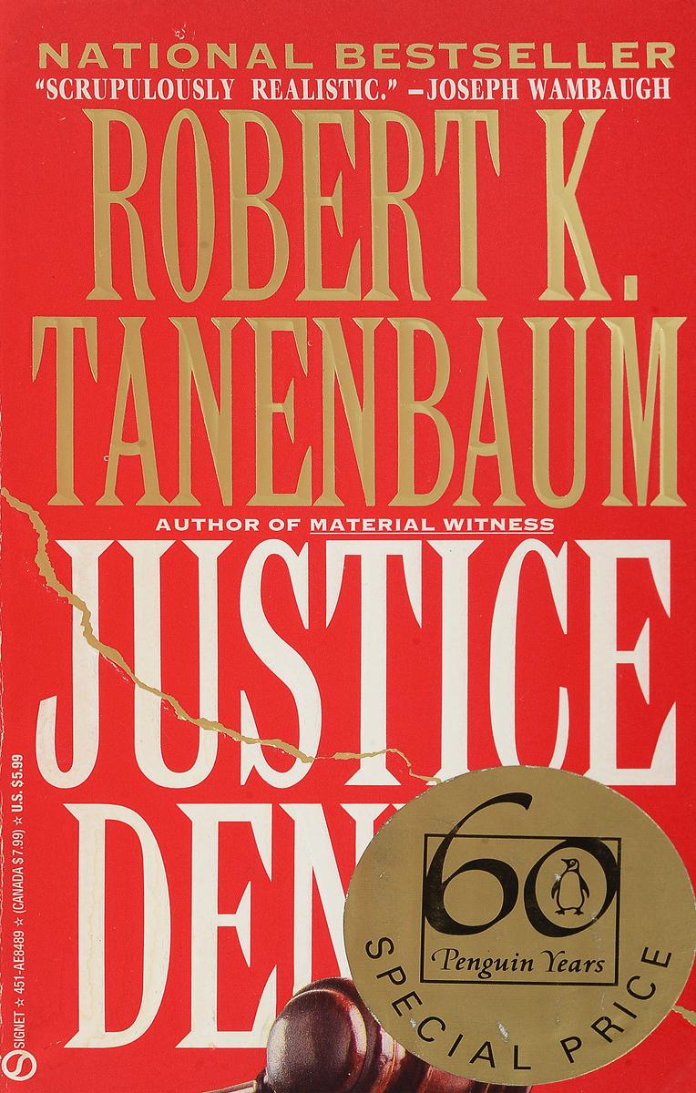 Robert K. Tanendfum Justice Denied цена