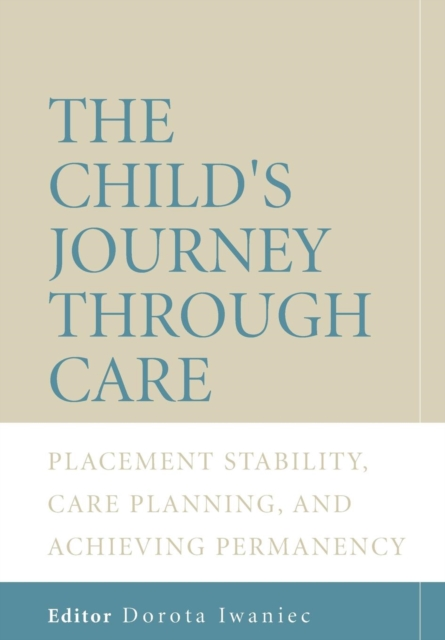 The Child's Journey Through Care. Placement Stability, Care planning, and Achieving Permanency o wilde de profundis