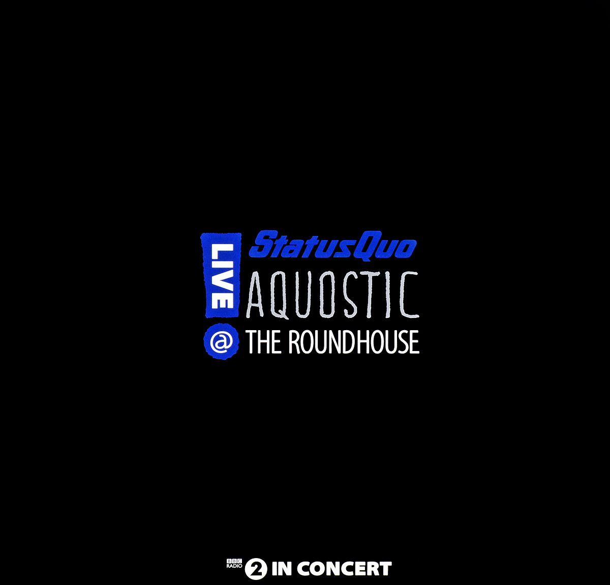 Status Quo Status Quo. Aquostic Live at the Roundhouse (2 LP) status quo pictures live at montreux 2009 blu ray