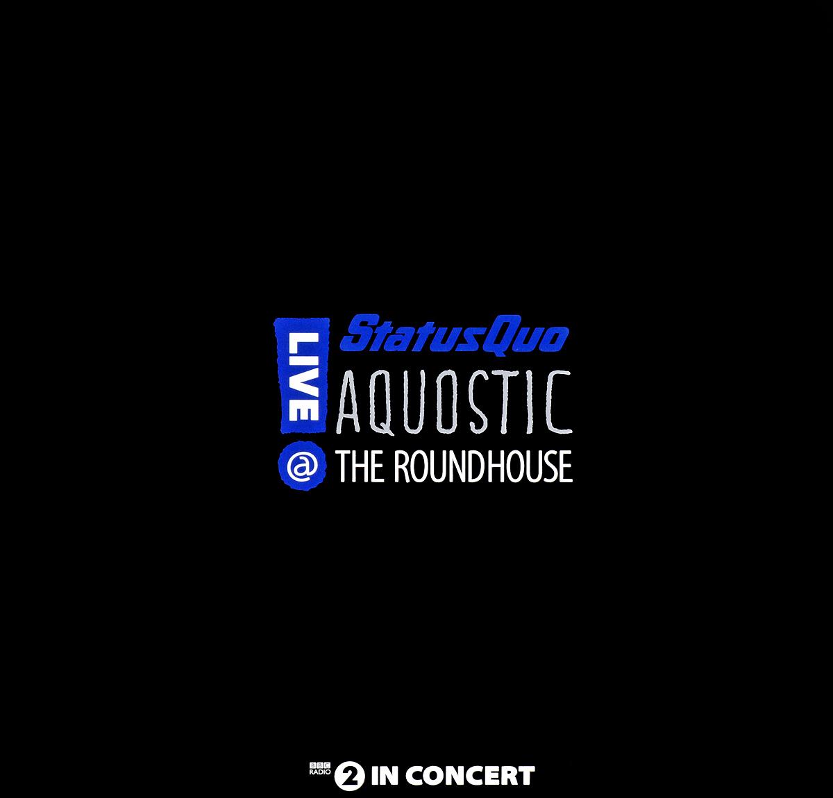 Status Quo Quo. Aquostic Live at the Roundhouse (2 LP)