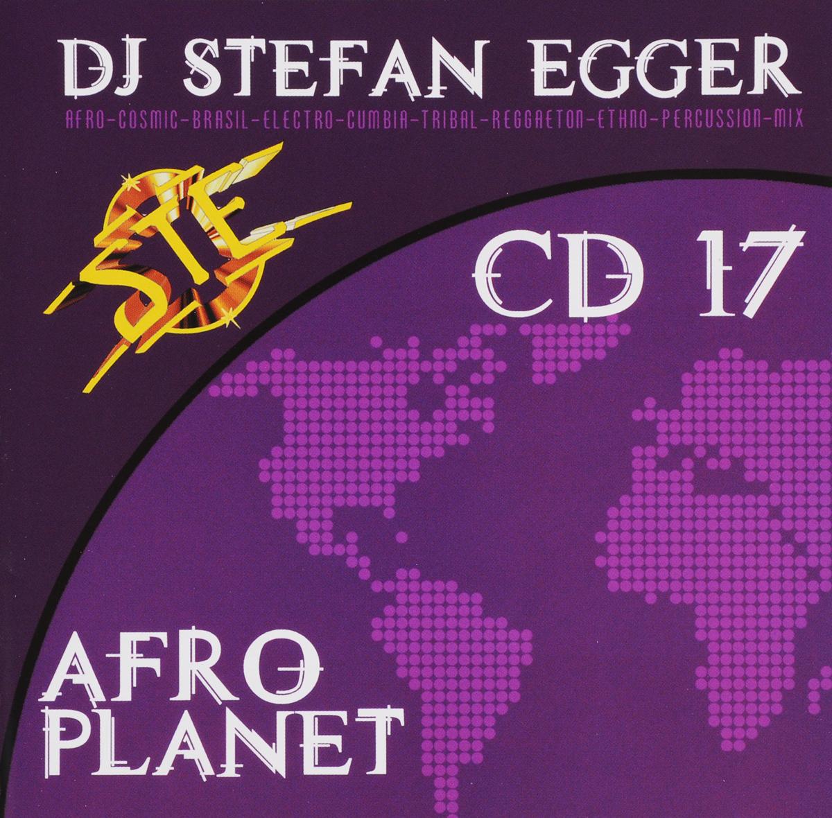 лучшая цена Stefan Egger / DJ Stefan Egger Dj Stefan Egger. Afro Planet CD 17