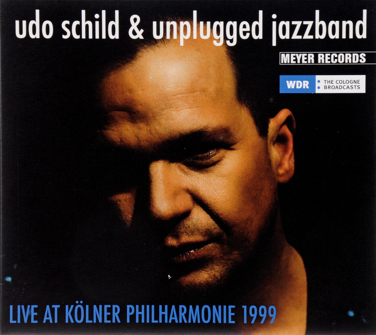 Udo Schild & Unplugged Jazzband. Live At Koelner Philharmonie 1999 grigory sokolov schubert beethoven live at the berlin philharmonie