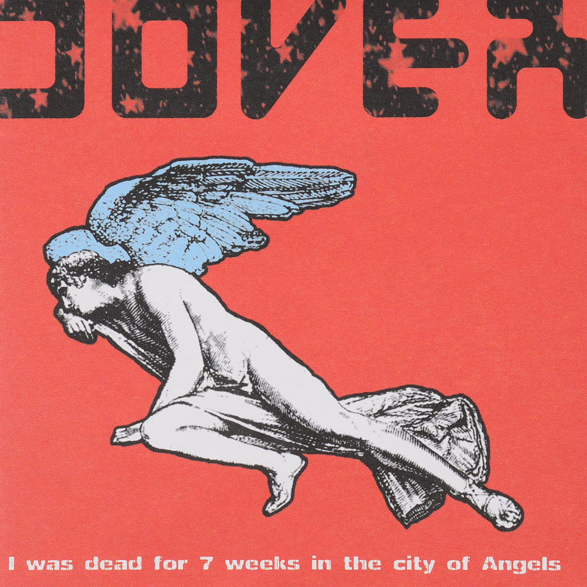 Dover. I Was Dead For 7 Weeks In The City Of Angels