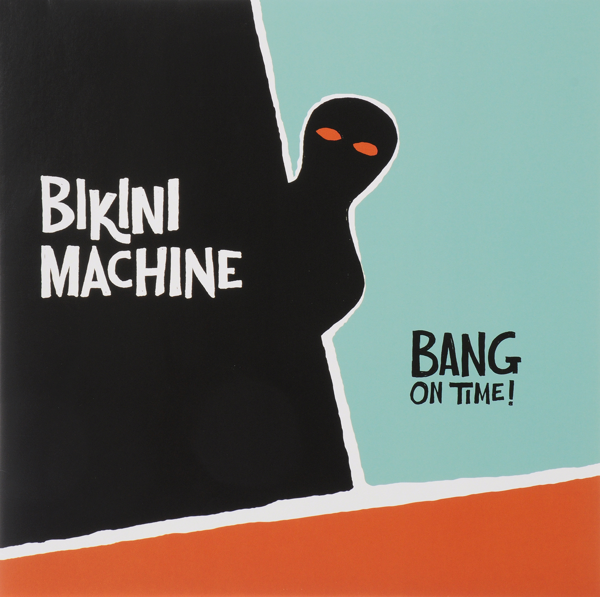 Bikini Machine Bikini Machine. Bang On Time! (LP) bikini machine bikini machine let's party with bikini machine vol 2 lp