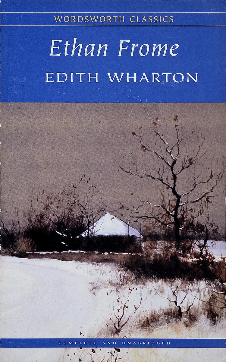 Edith Wharton Ethan Frome