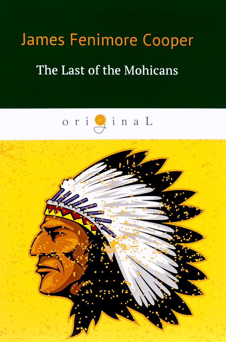 J. F. Cooper The Last of the Mohicans cooper j the last of the mohicans
