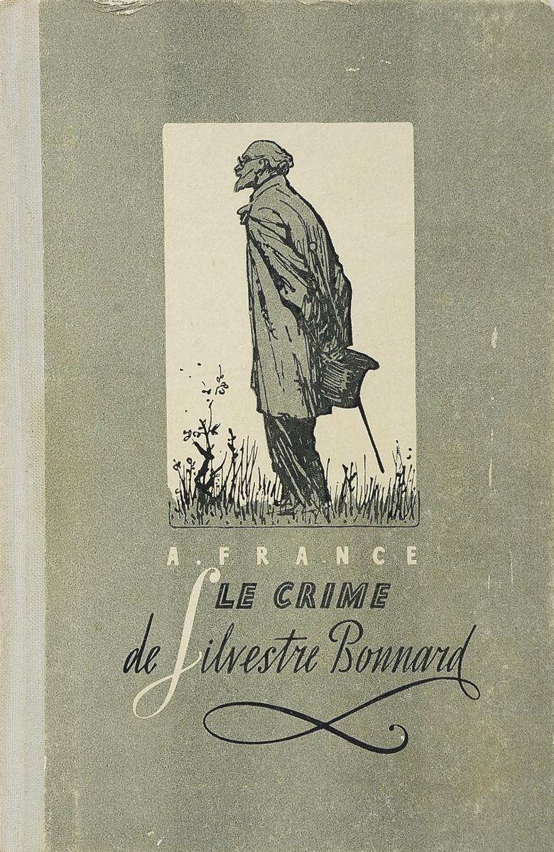 A. France Le crime de Silvestre Bonnard / Преступление Сильвестра Боннара