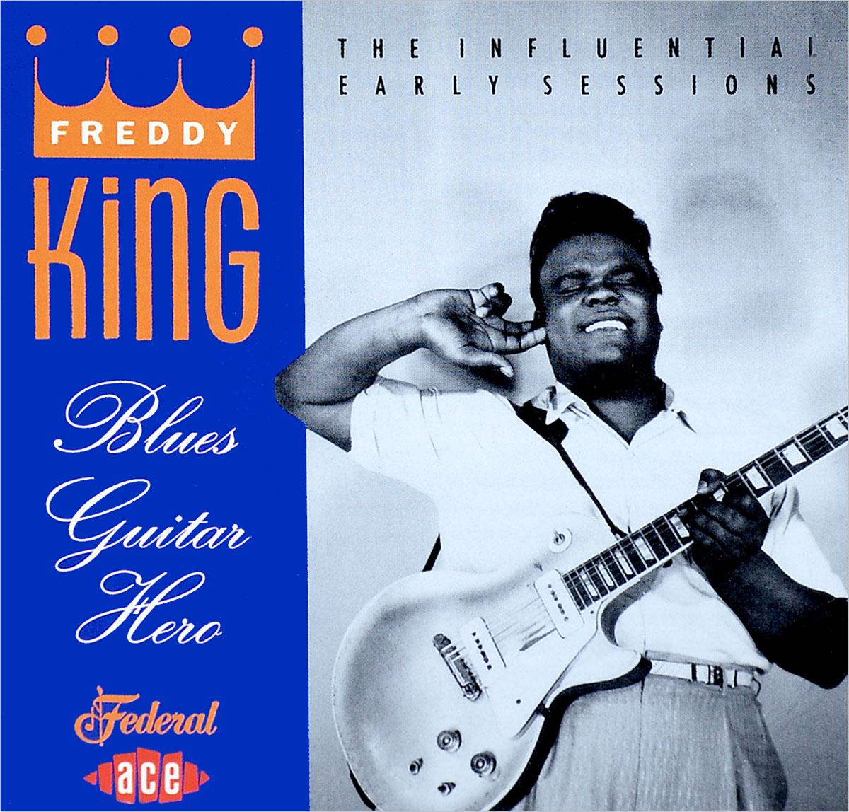 купить Фредди Кинг Freddy King. Blues Guitar Hero дешево