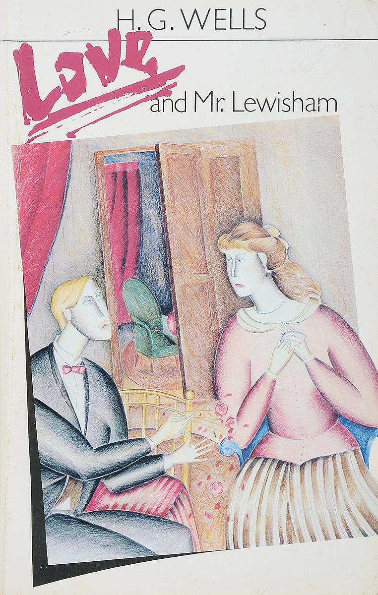 H. G. Wells Love and Mr. Lewisham цена и фото
