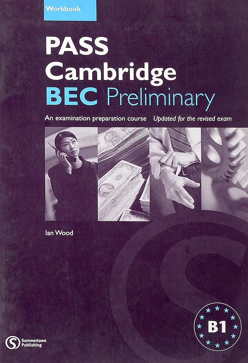 Ian Wood Pass Cambridge BEC: Preliminary Workbook (Pass Cambridge Bec). Ian Wood bec