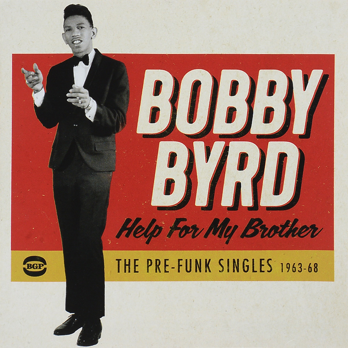 Бобби Берд Bobby Byrd. Help For My Brother: The Pre-Funk Singles 1963-68 bobby chambers my incredible life