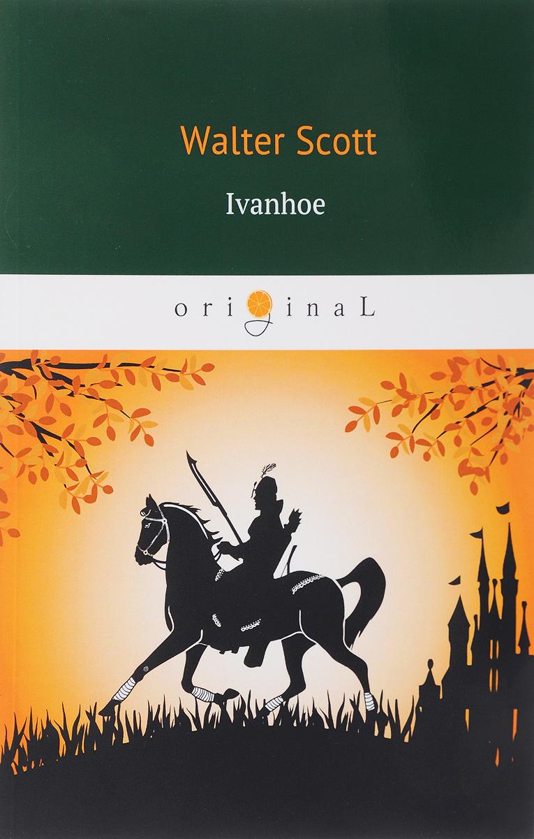 Walter Scott Ivanhoe/Айвенго the man versus the state