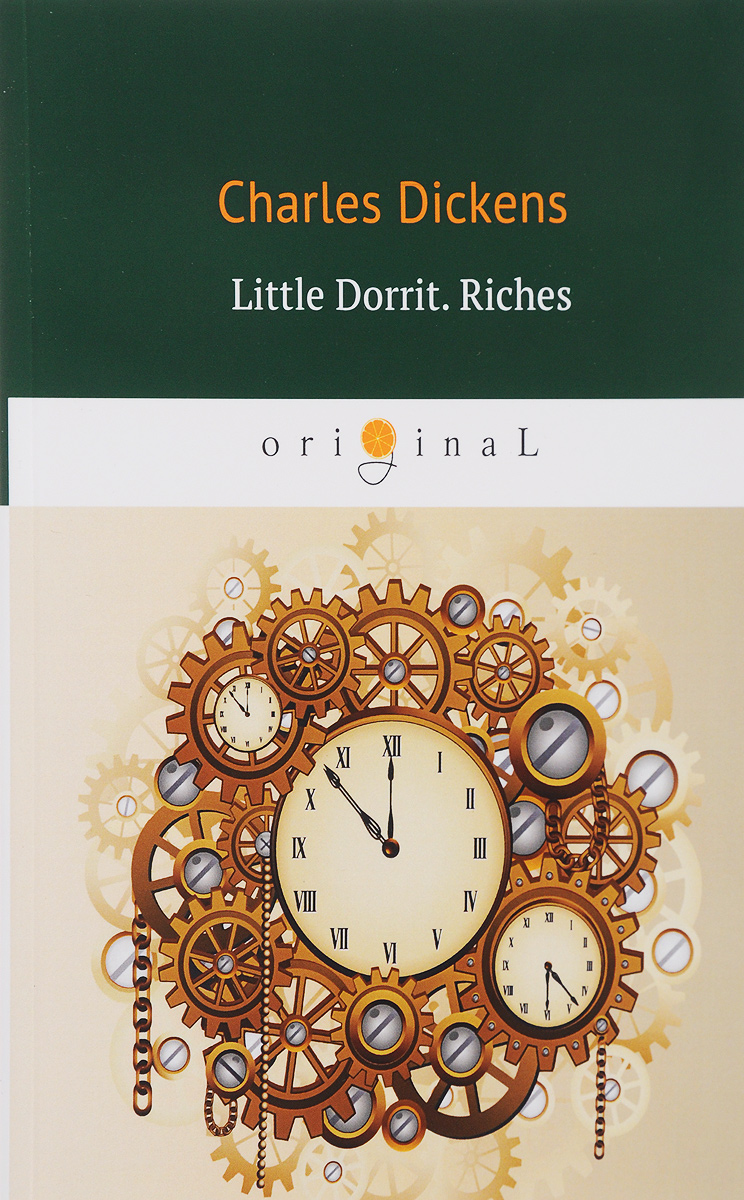 Charles Dickens Little Dorrit. Riches. Book the Second/Крошка Доррит. Богатство the kindly ones