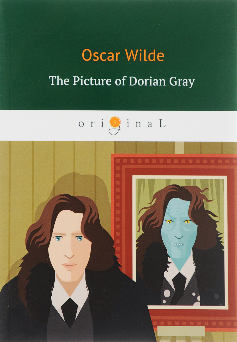 Oscar Wilde The Picture of Dorian Gray/Портрет Дориана Грея oscar wilde the ballad of reading gaol a poetry