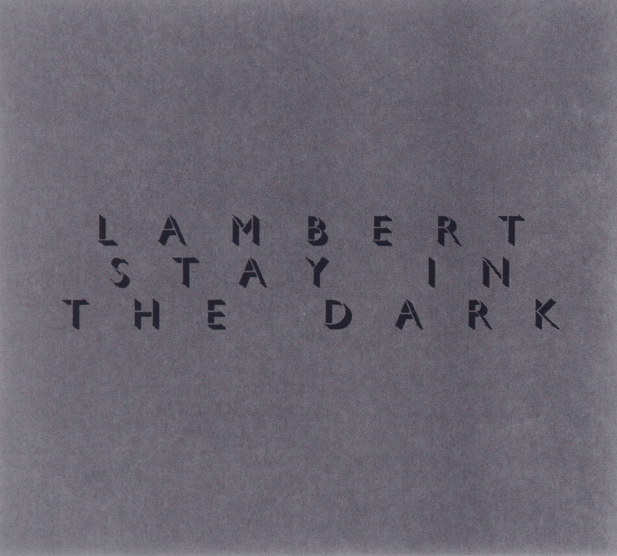 Lambert Lambert. Stay In The Dark monsieur lambert