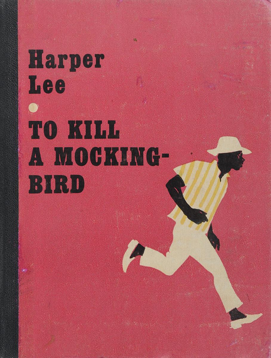 To kill a Mocking-bird цена и фото