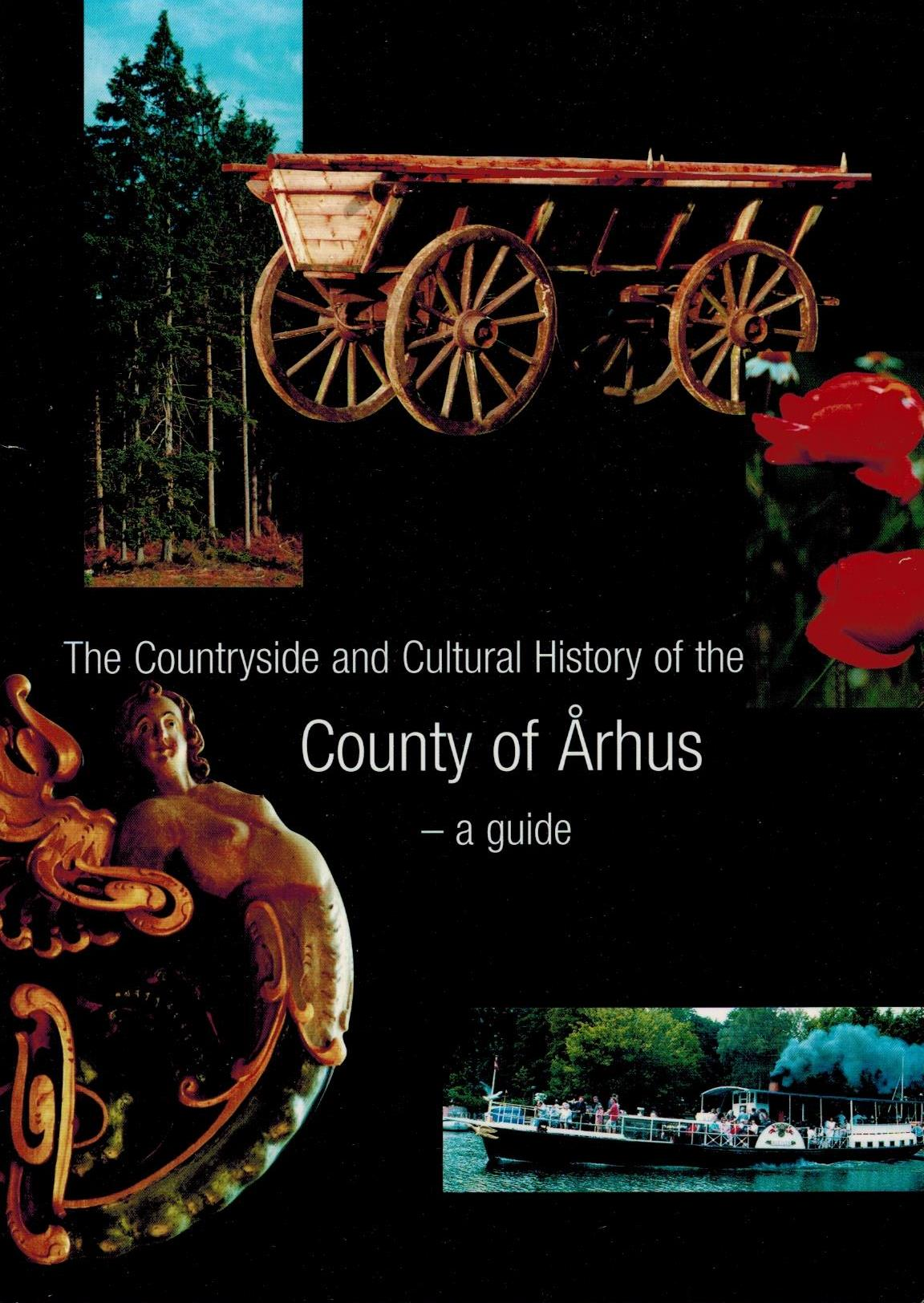 The countryside and cultural history of the County of Arhus - a guide du page county a descriptive and historical guide
