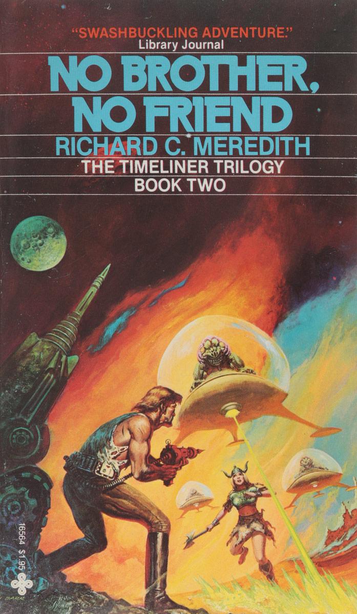 Richard C. Meredith No brother, no friend richard c meredith no brother no friend
