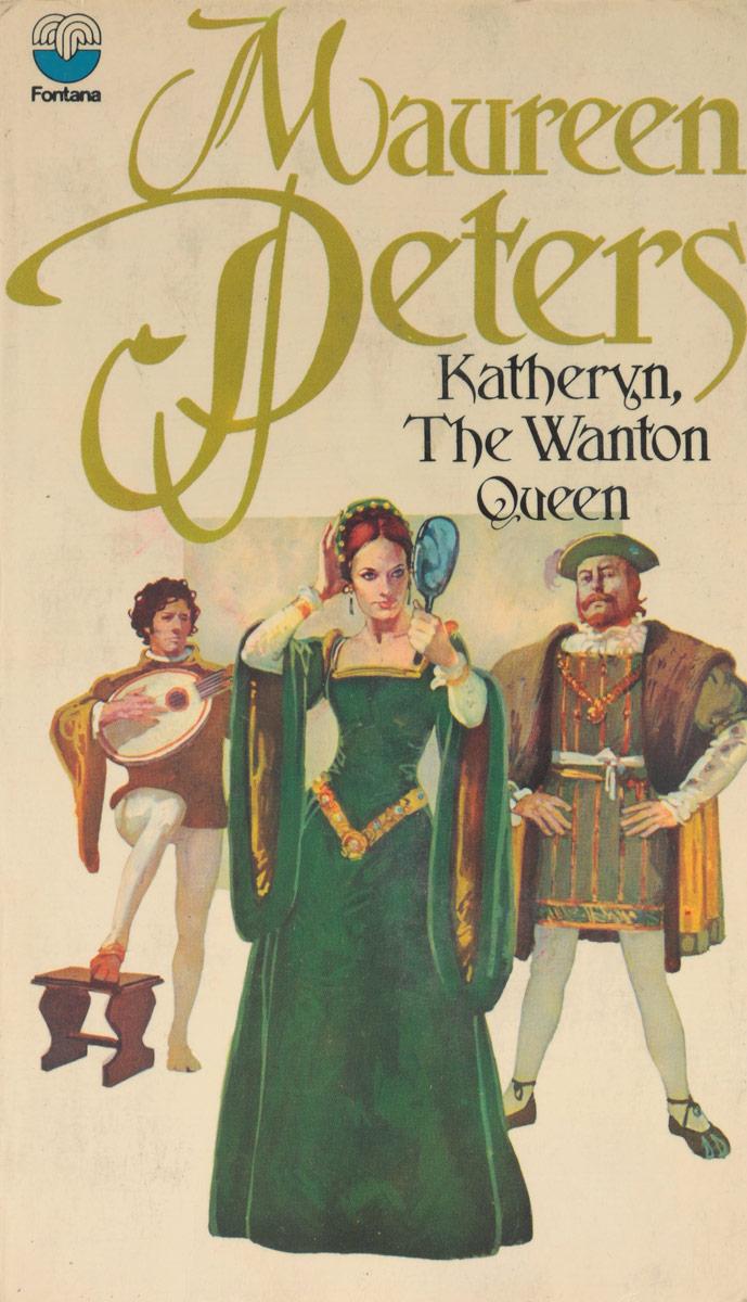 Maureen Peters Katheryn, the Wanton Queen maureen child fortune s legacy