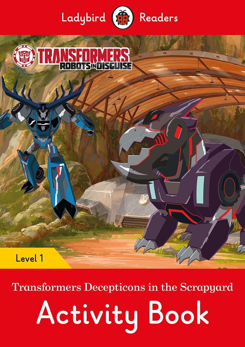 Transformers: Decepticons in the Scrapyard Activity Book- Ladybird Readers Level 1 hansel and gretel activity book ladybird readers level 3