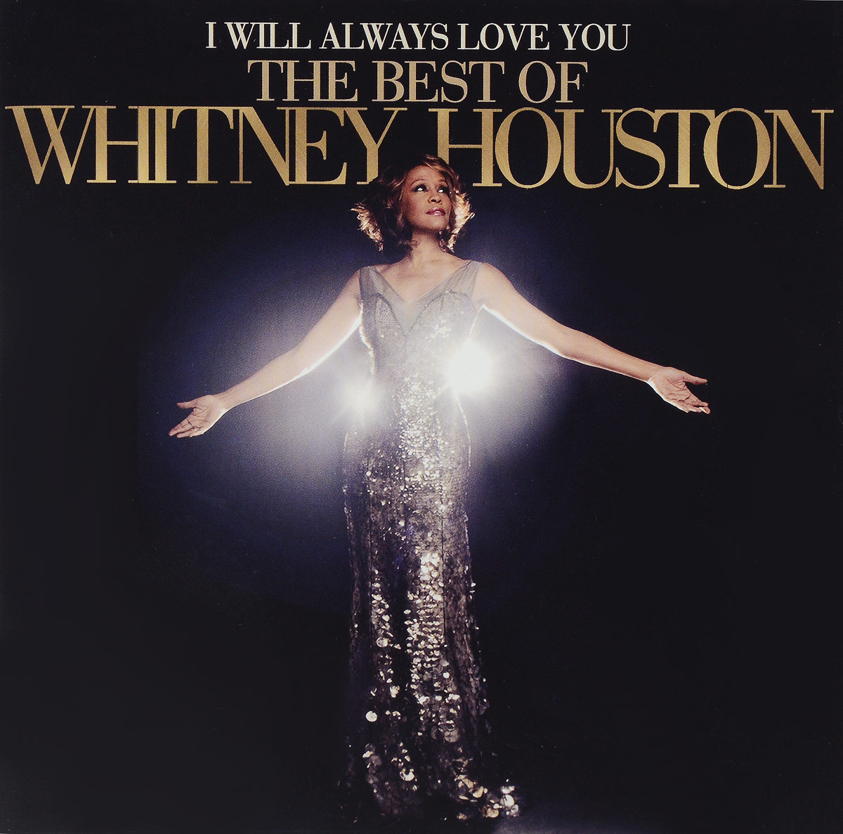 Уитни Хьюстон Whitney Houston. I Will Always Love You. The Best Of Whitney Houston цена 2017