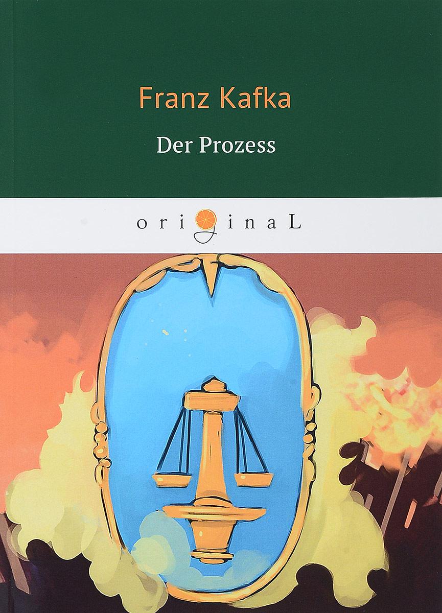 Franz Kafka Der Prozess kafka f der prozess