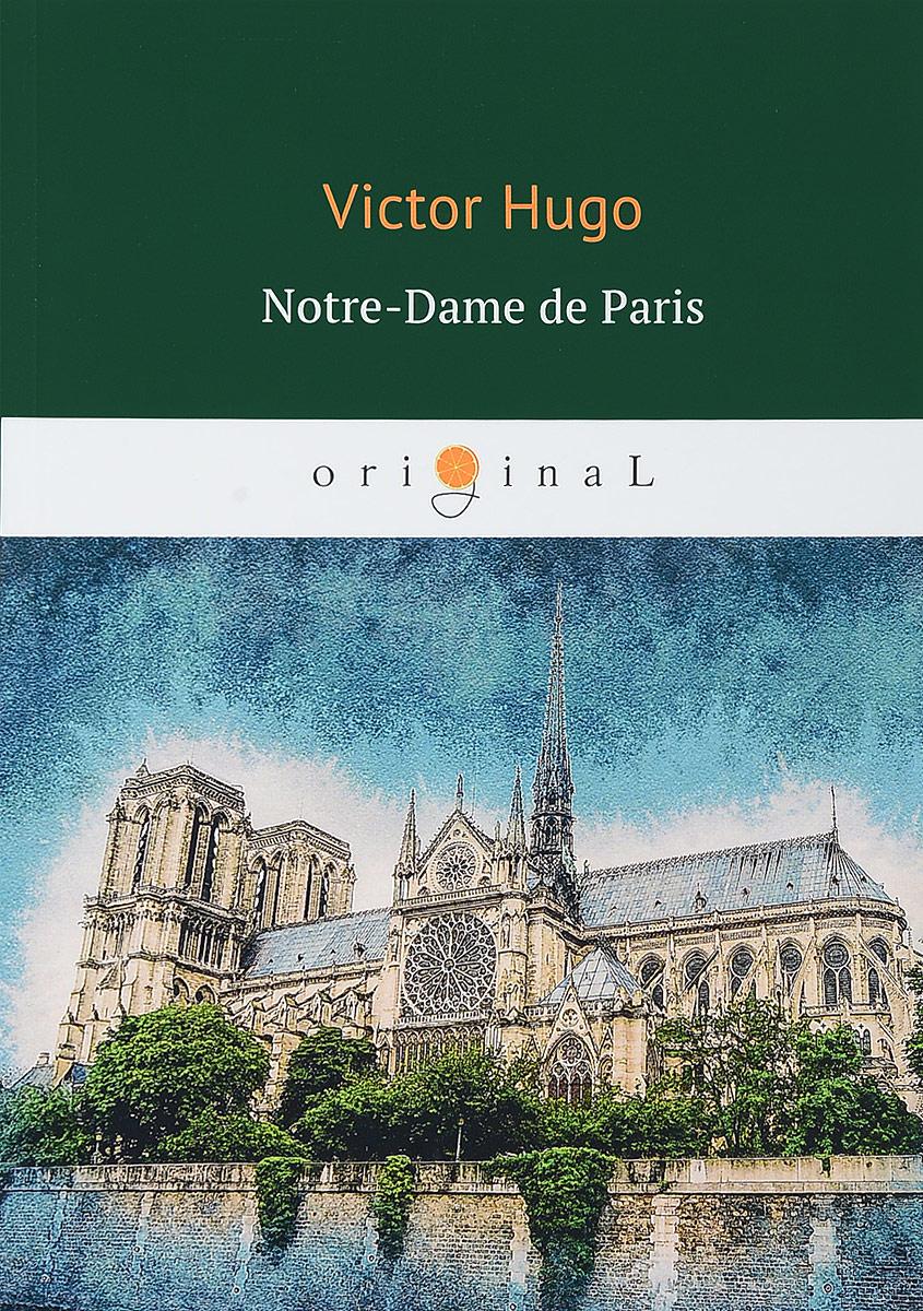 Victor Hugo Notre-Dame de Paris hugo v notre dame de paris