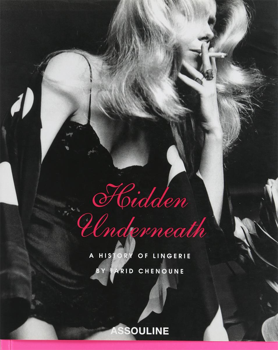Farid Chenoune Hidden Underneath: A History Of Lingerie farid hagen