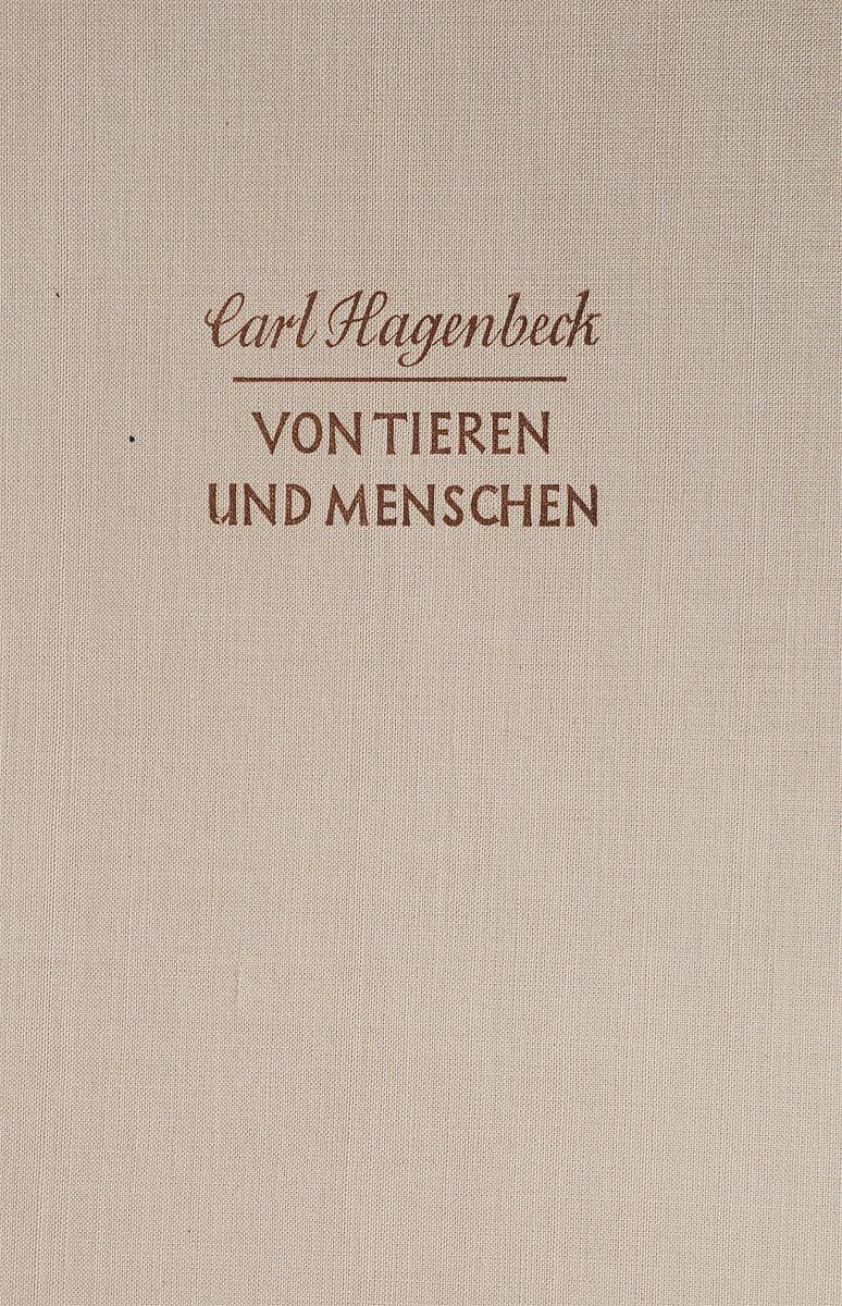 Hagenbeck C. Von Tieren und Menschen / О зверях и людях wilhelm bölsche von wundern und tieren