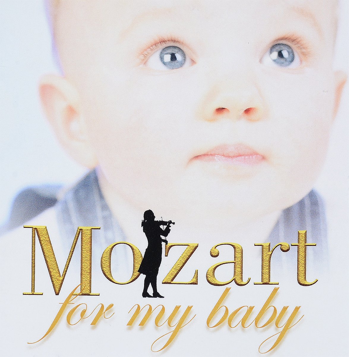VARIOUS ARTISTS. MOZART FOR MY BABY tina leonard my baby my bride