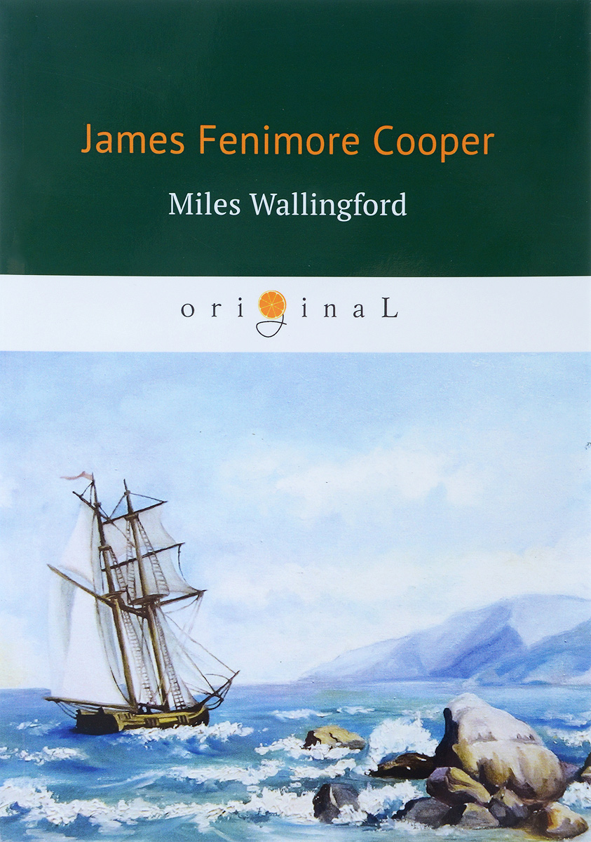 James Fenimore Cooper Miles Wallingford / Майлз Уоллингфорд cooper j afloat and ashore