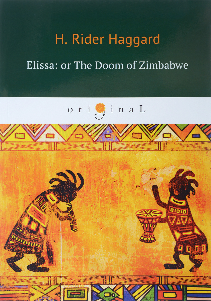 H. R. Haggard Elissa: or The Doom of Zimbabwe practical speculation