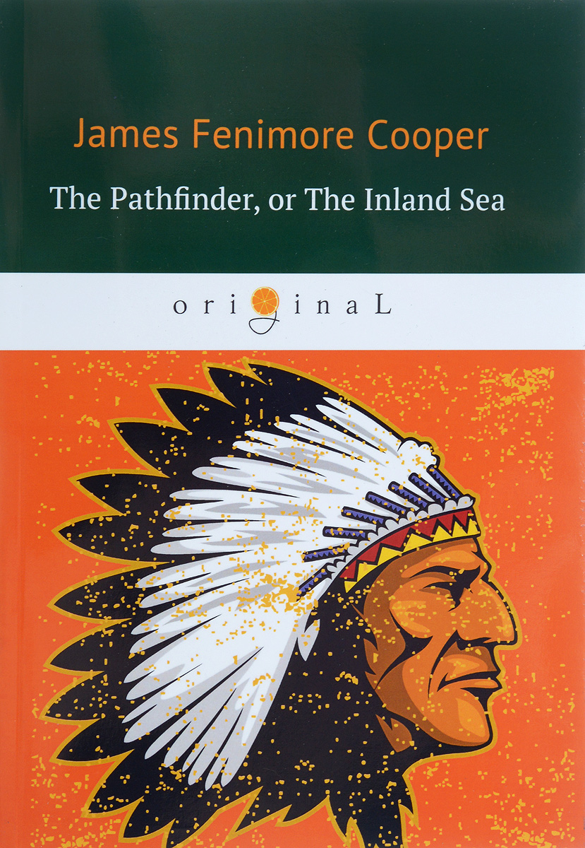 J. F. Cooper The Pathfinder, or The Inland Sea j f cooper the pathfinder or the inland sea