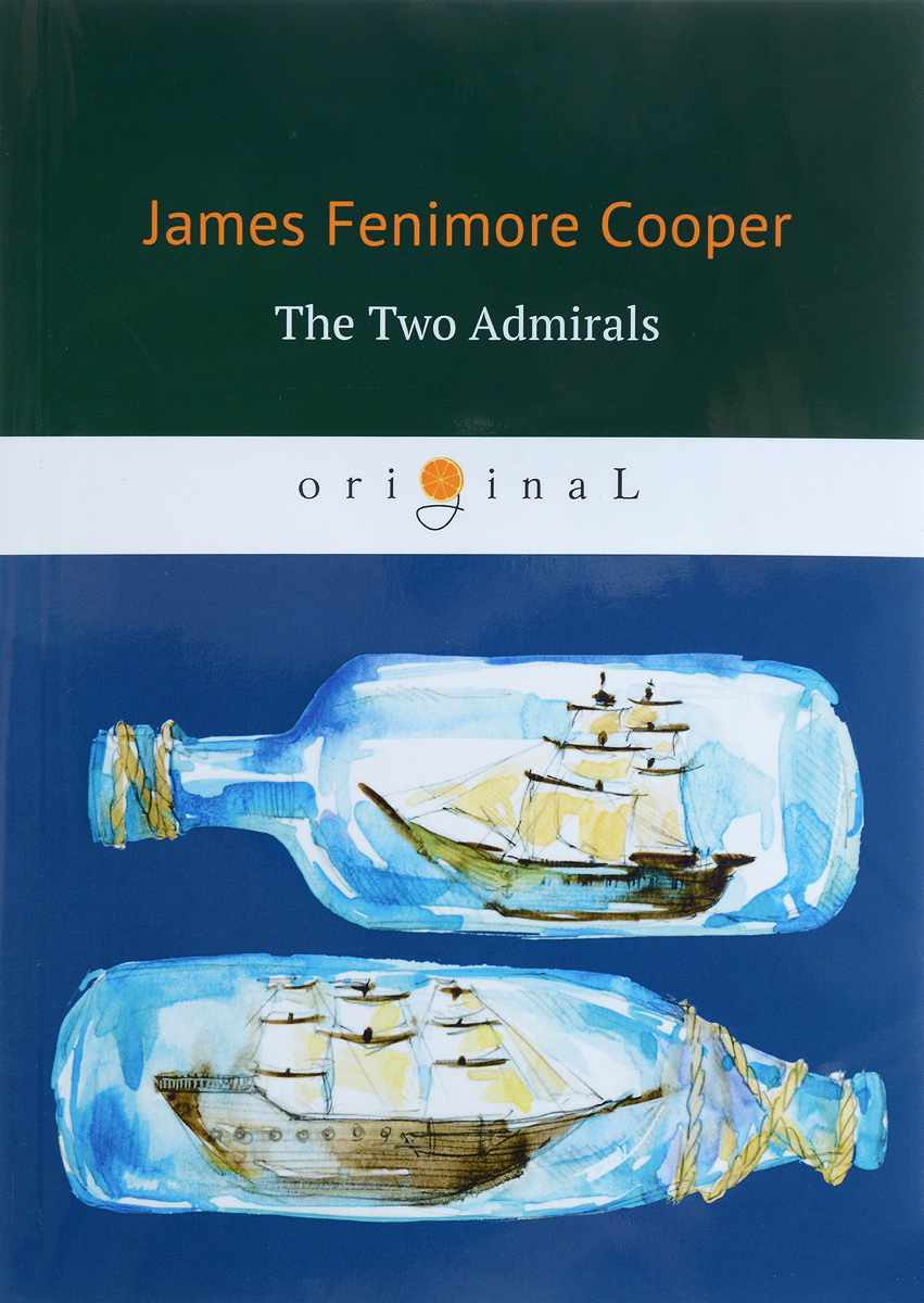 James Fenimore Cooper The Two Admirals цена и фото