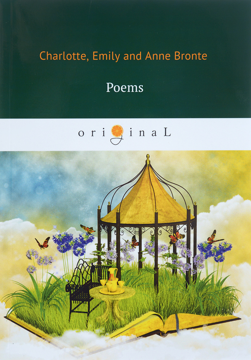 Charlotte, Emily, Anne Bronte Poems / Поэмы the life of charlotte bronte