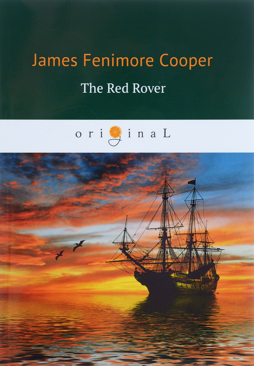 лучшая цена James Fenimore Cooper The Red Rover / Красный корсар