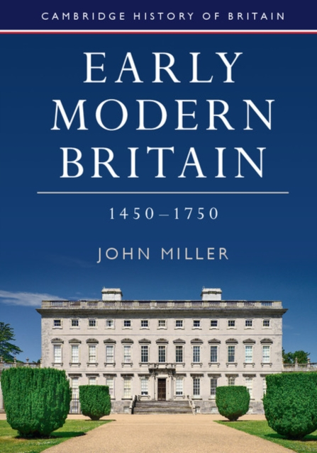 Early Modern Britain, 1450–1750 britain a short history of ancient britain
