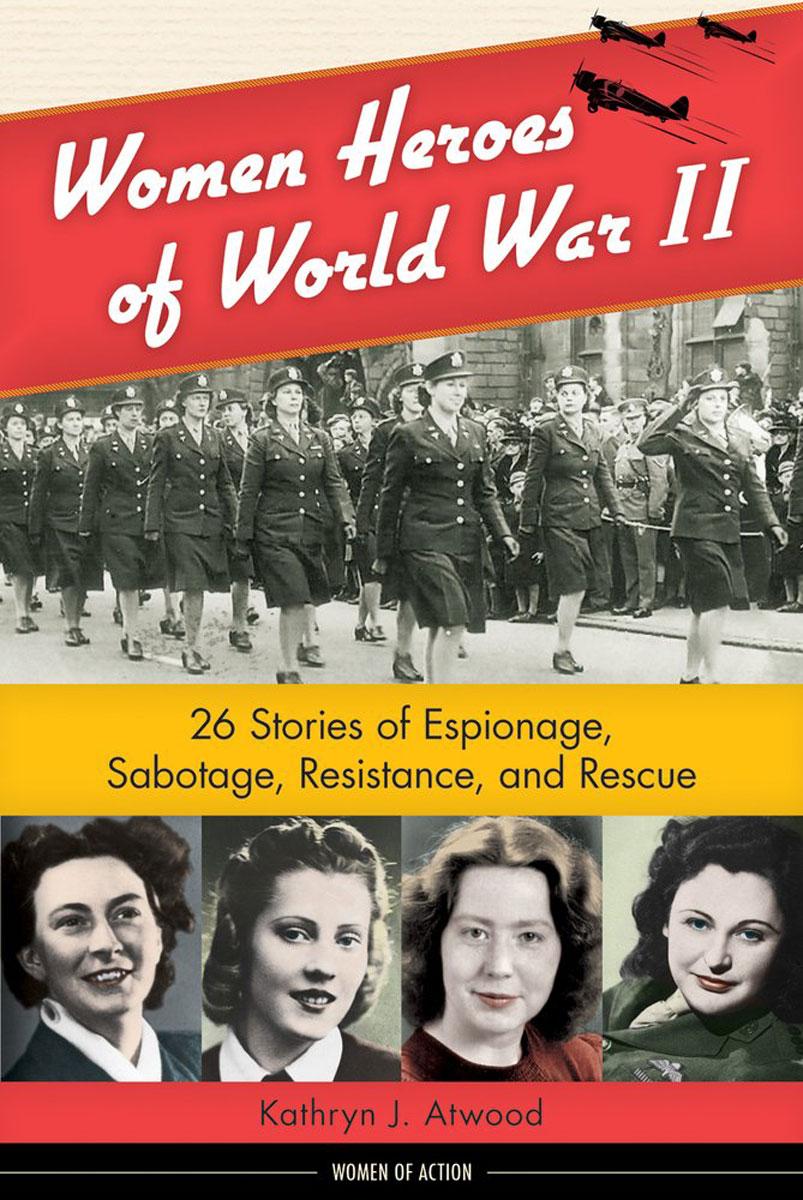 Women Heroes of World War II women heroes of world war ii