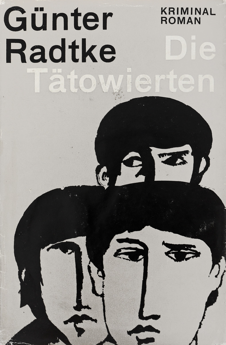 Radtke G. Die Tatowierten / Поступок кренев п мужской поступок