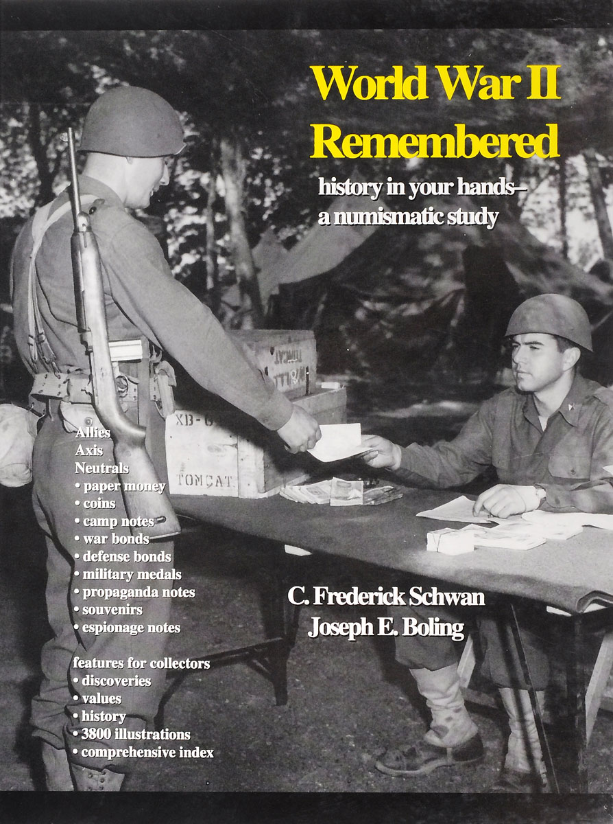C. Frederick Schwan; Joseph E. Boling World War II Remembered: History in your hands - a numismatic study zeiler thomas w a companion to world war ii