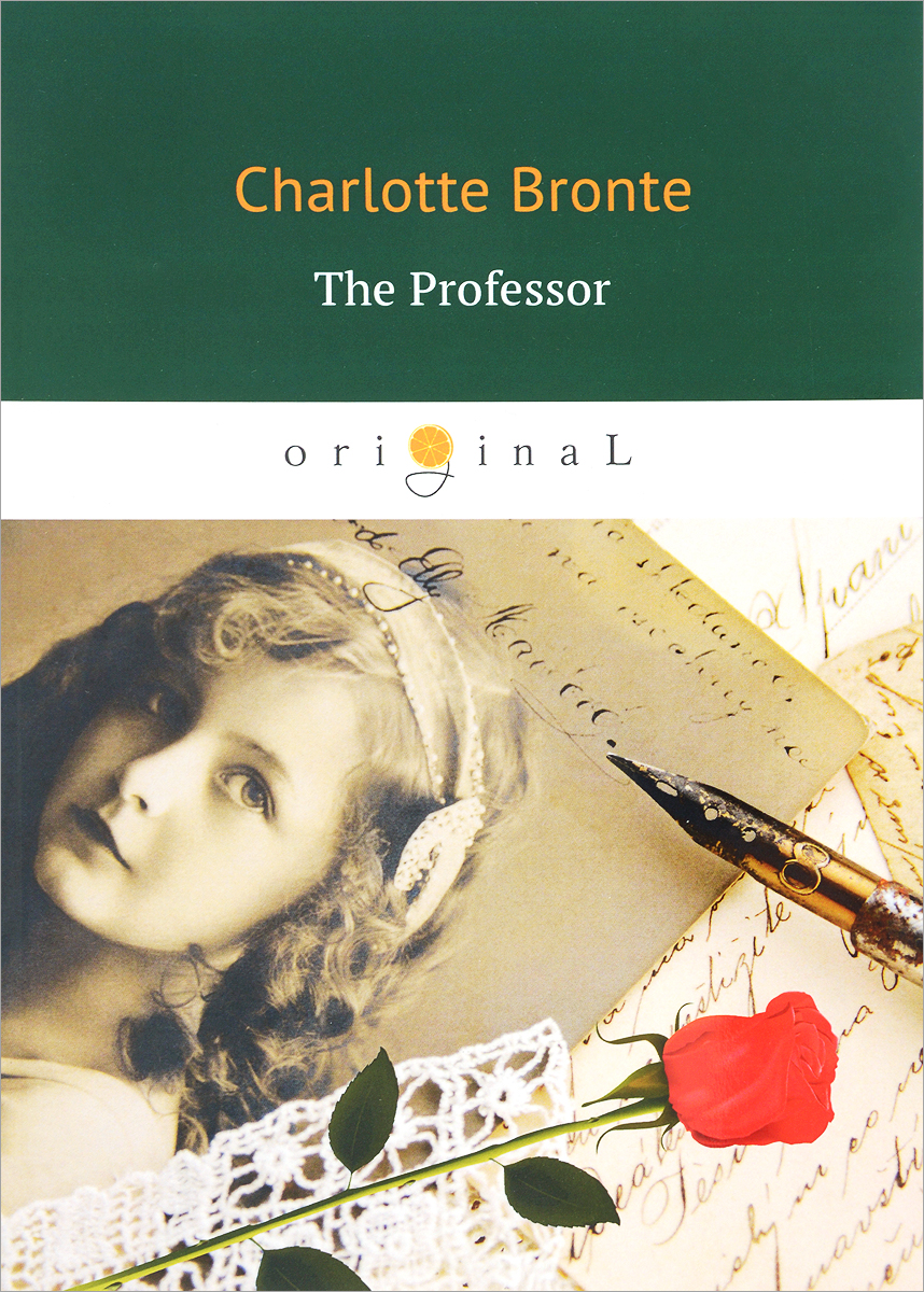 Charlotte Bronte The Professor bronte c the professor