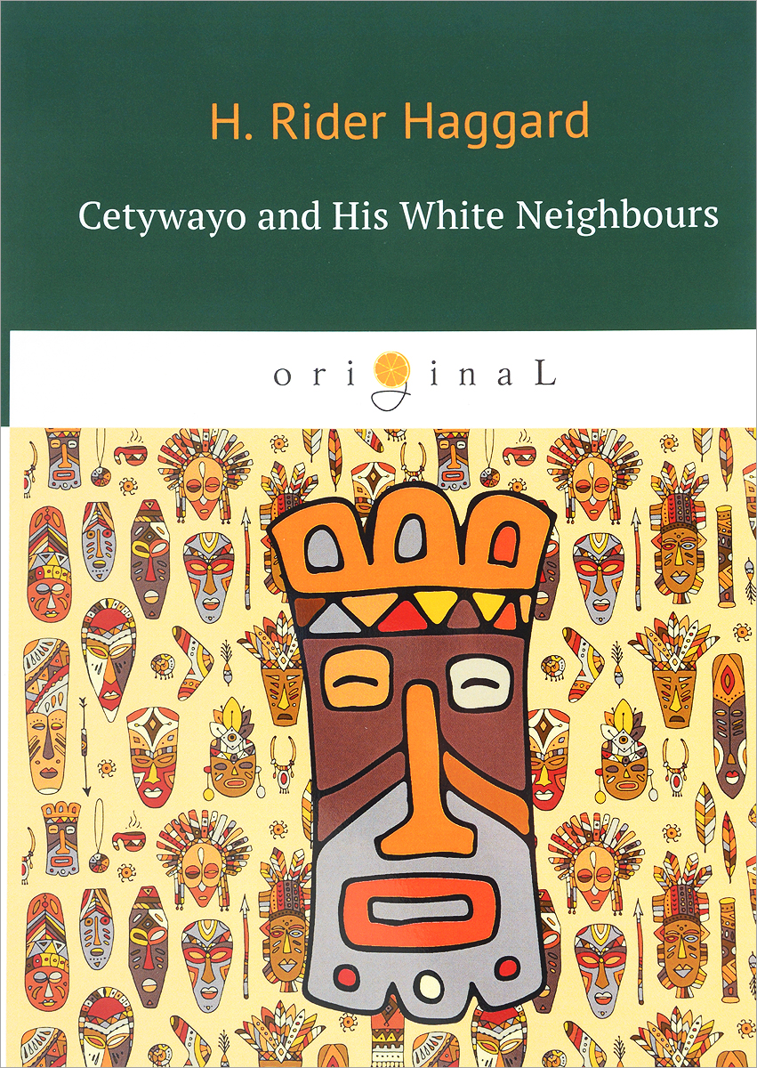лучшая цена H. Rider Haggard Cetywayo and His White Neighbours
