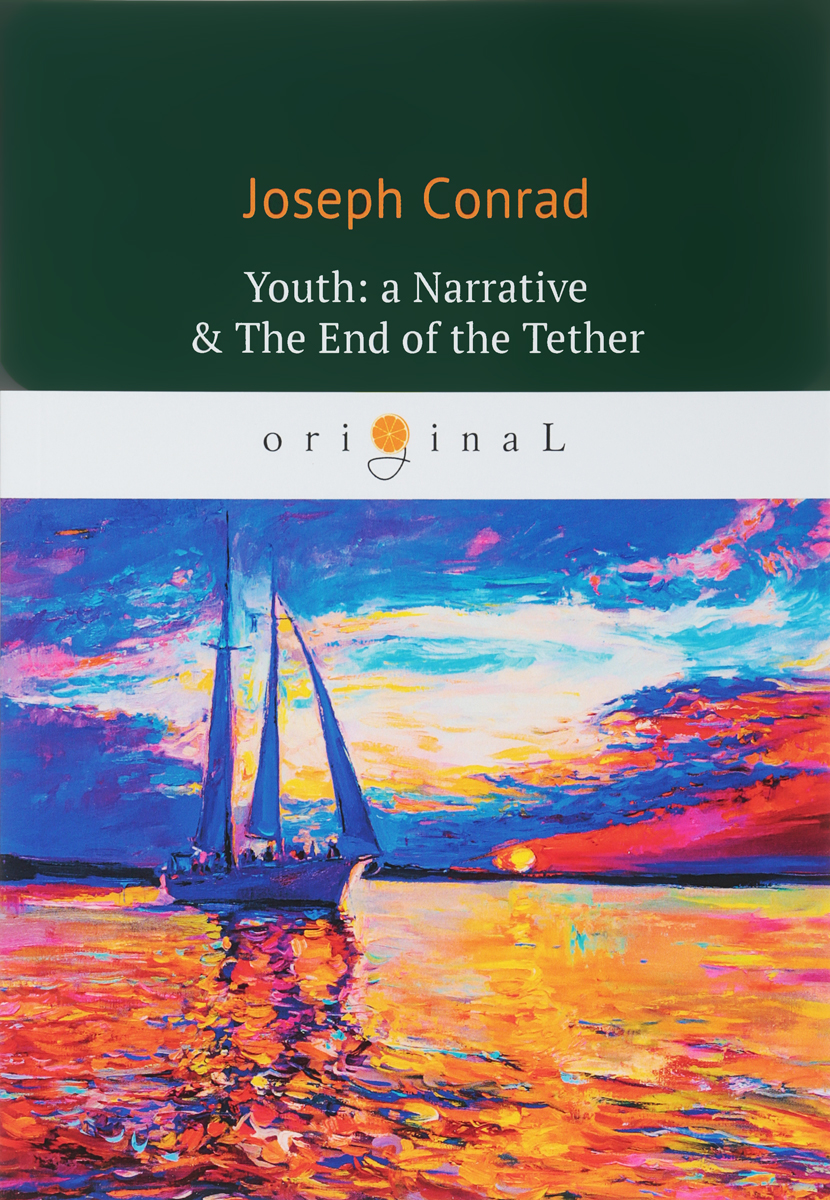 Joseph Conrad Youth: A Narrative & The End of the Tether michael chabon werewolves in their youth